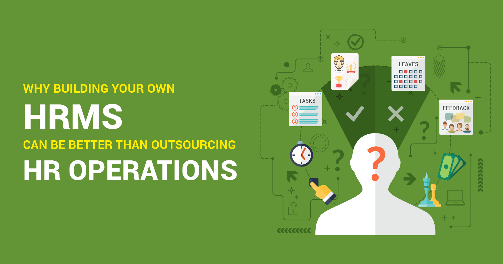 Why building your own HRMS can be better than outsourcing HR operations